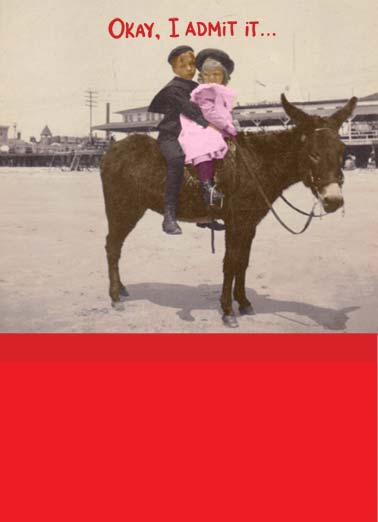 Your Ass DSN Funny 5x7 greeting Card Dirty Sexy Naughty A vintage photo of two kids riding on a donkey. | two kids kid admit ass love dirty sexy naughty vintage retro photo birthday happy  I love you for your ass.