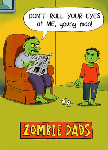 Zombie Dads Funny Cartoons  Halloween Zombie Family | Dad, dads, kid, funny, zombie, walking, dead, cartoon, eyes, eyeballs, mad, father, son, cute  Halloween is here... Just ROLL with it.