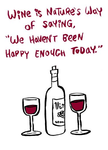 "Wine Day Funny Clinking Buddies Card  Wine is nature's way of saying ""you haven't been happy enough today!"" 